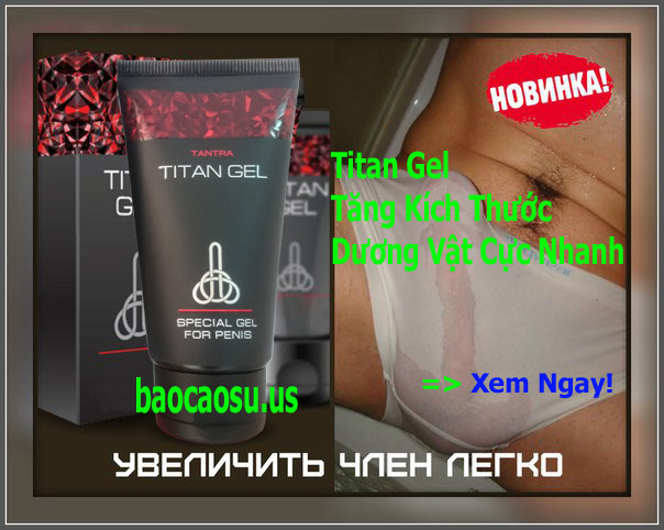 gel titan chinh hang